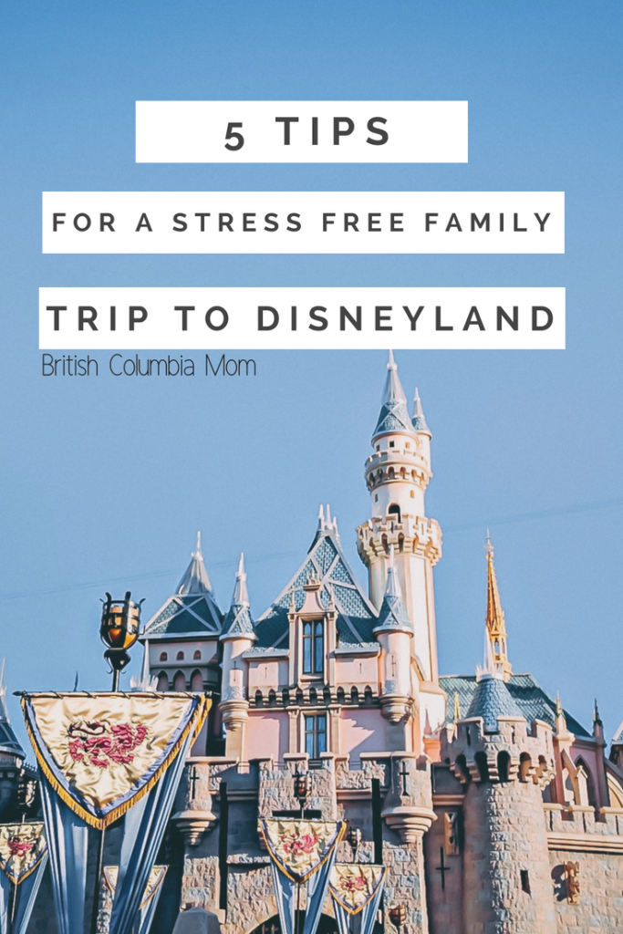 5 tips for a stress free family trip to Disneyland #FamilyTravel #Disneyland #DisneyTips #DisneyMom
