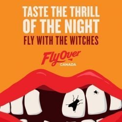 Flyover Canada: Swoop, Cackle, Fly With The witches!